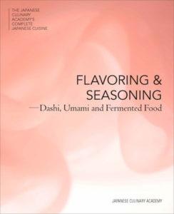 Flavor & Seasonings: Dashi, Unami and Fermented Foods