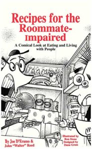 Recipes for the Roommate-Impaired: A Comical Look at Eating and Living with People